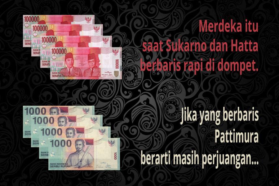 Arti merdeka dan berjuang pada uang